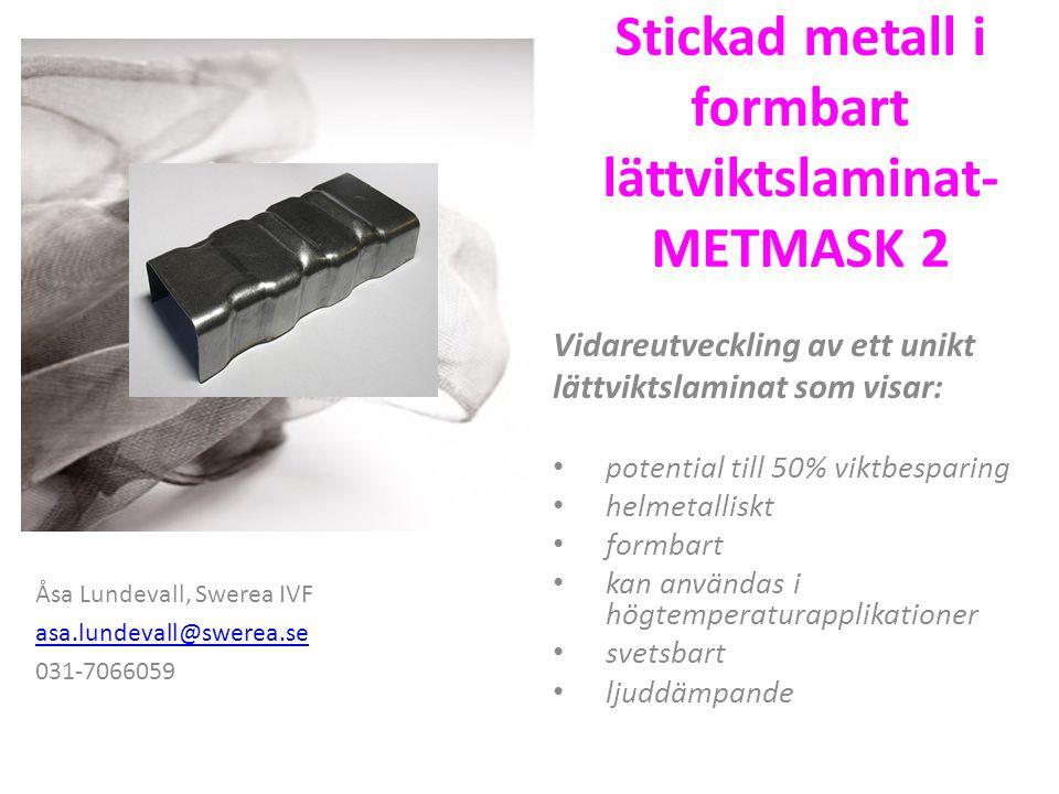 Stickad metall i formbart lättviktslaminat- METMASK 2