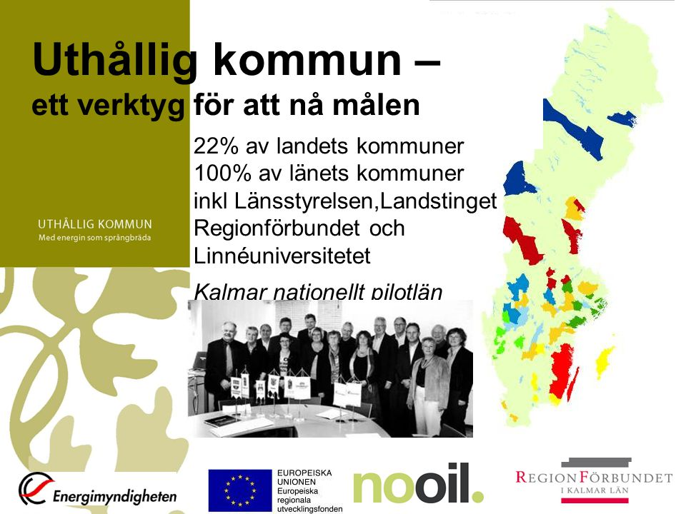 Uthållig kommun – ett verktyg för att nå målen 22% av landets kommuner