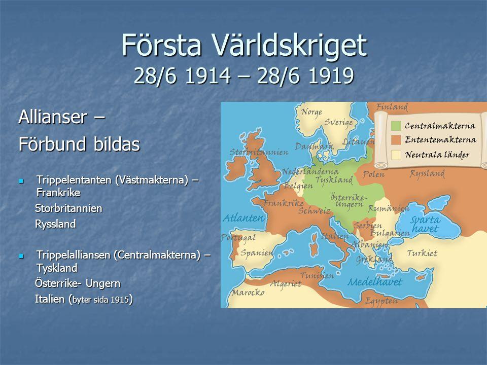 Första Världskriget 28/6 1914 – 28/6 1919