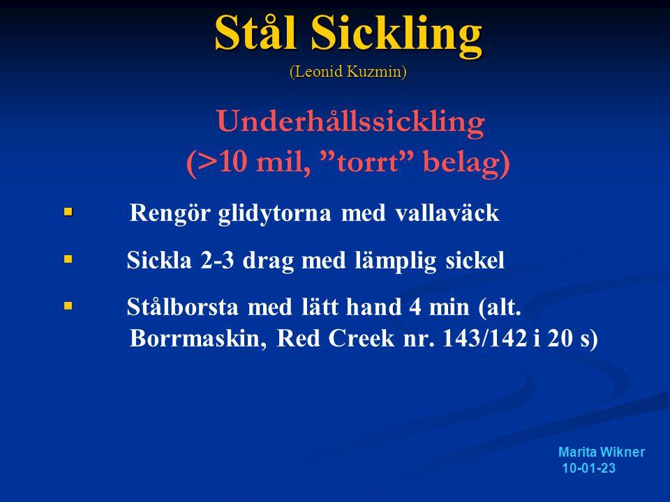 Stål Sickling (Leonid Kuzmin) Underhållssickling (>10 mil, torrt belag)