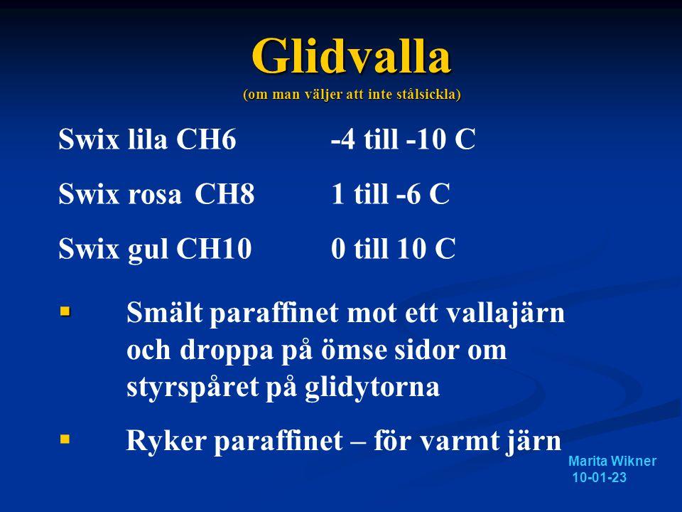 Glidvalla (om man väljer att inte stålsickla)