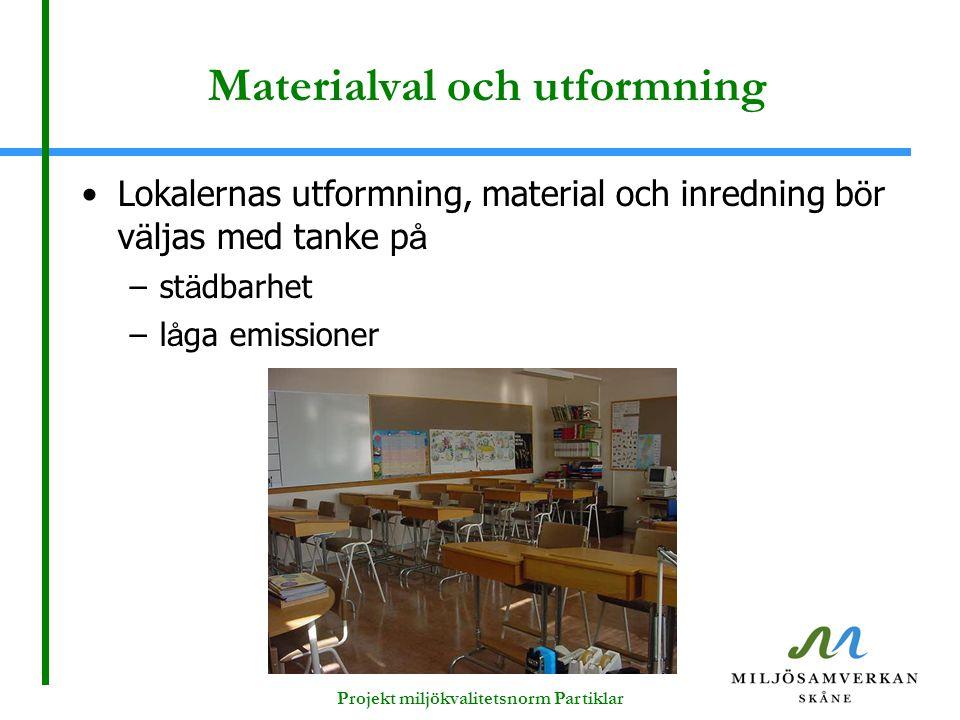 Materialval och utformning