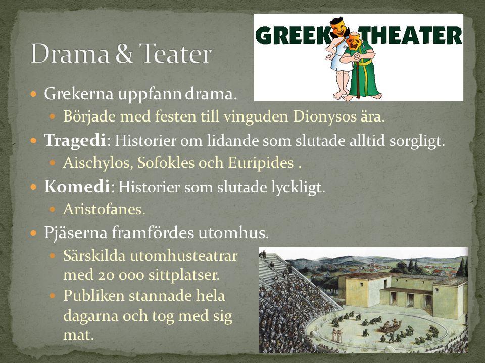 Drama & Teater Grekerna uppfann drama.