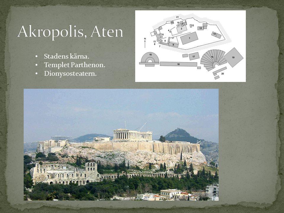 Akropolis, Aten Stadens kärna. Templet Parthenon. Dionysosteatern.