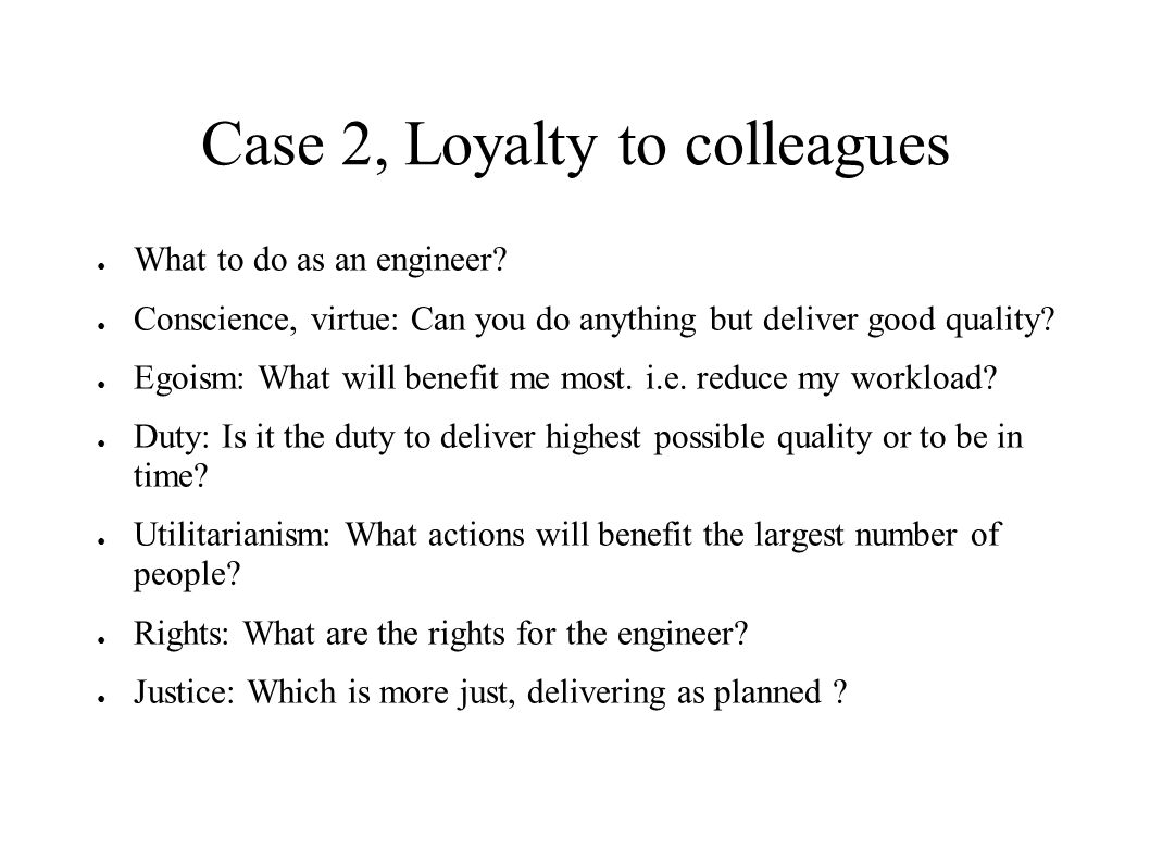 Case 2, Loyalty to colleagues