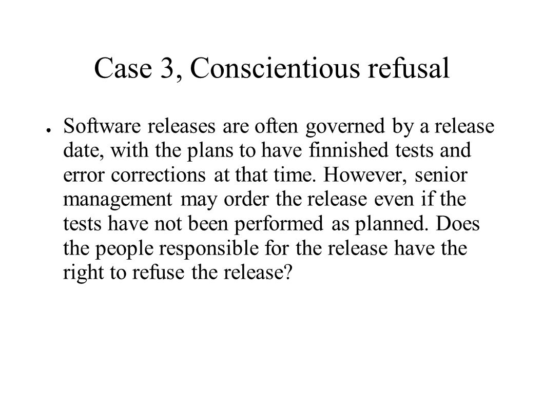 Case 3, Conscientious refusal