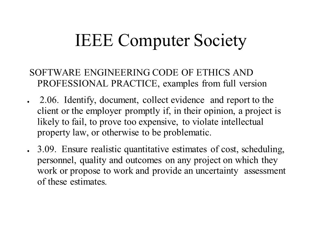 IEEE Computer Society SOFTWARE ENGINEERING CODE OF ETHICS AND PROFESSIONAL PRACTICE, examples from full version.