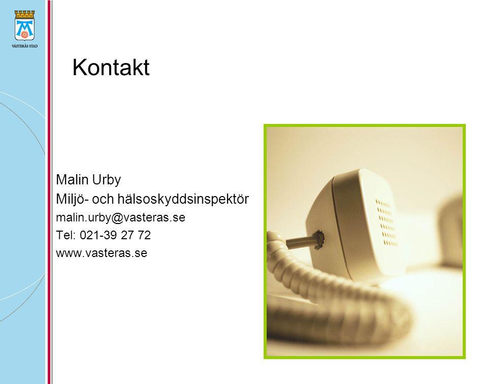 Kontakt Malin Urby Miljö- och hälsoskyddsinspektör