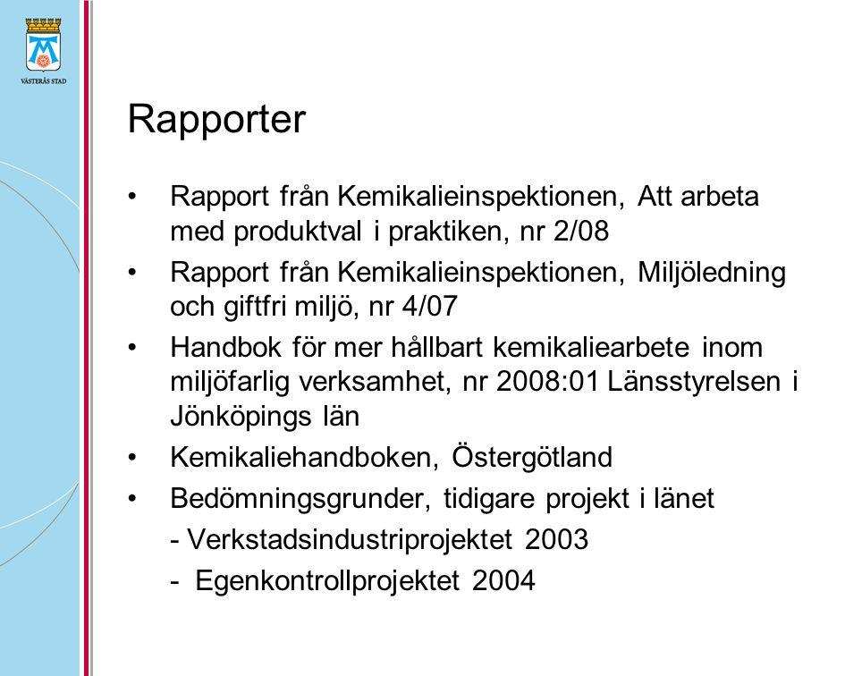 Rapporter Rapport från Kemikalieinspektionen, Att arbeta med produktval i praktiken, nr 2/08.