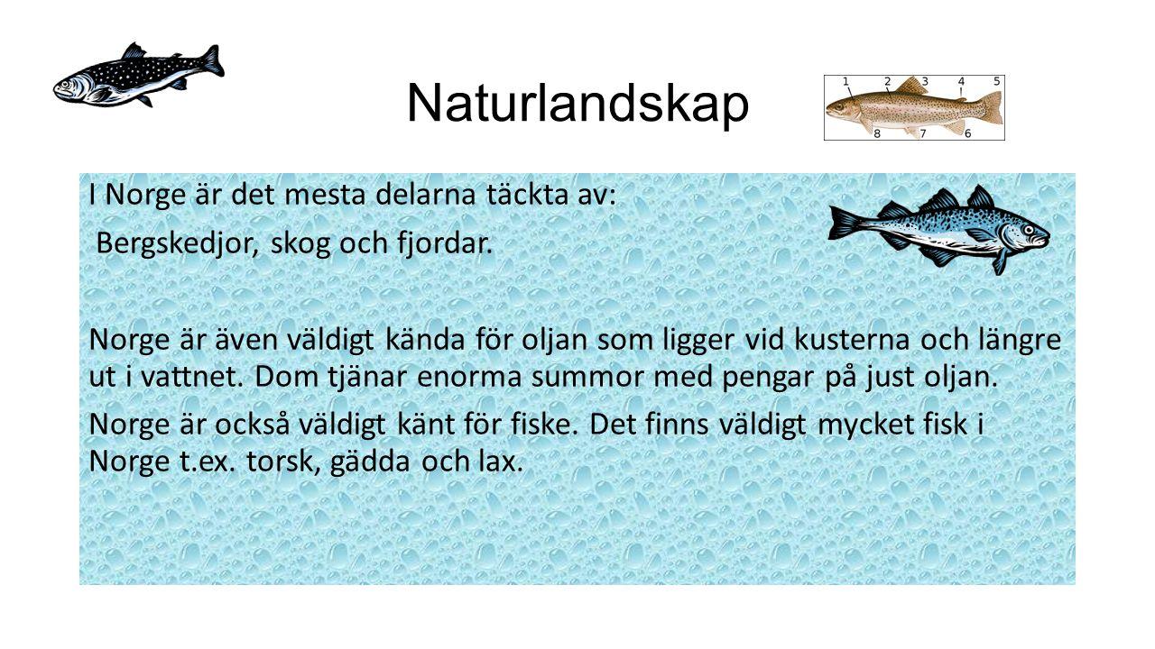 Naturlandskap I Norge är det mesta delarna täckta av: