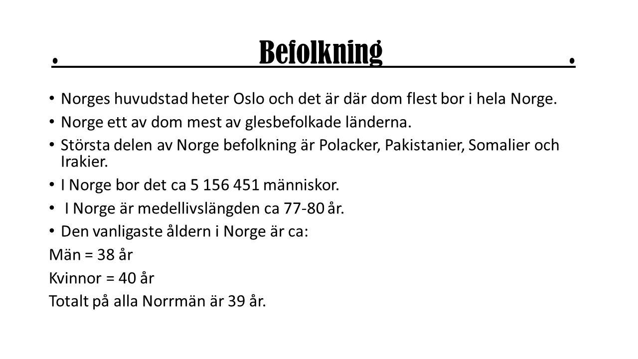 . Befolkning . Norges huvudstad heter Oslo och det är där dom flest bor i hela Norge.