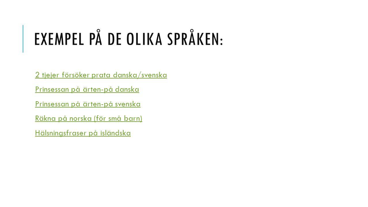 Exempel på de olika språken: