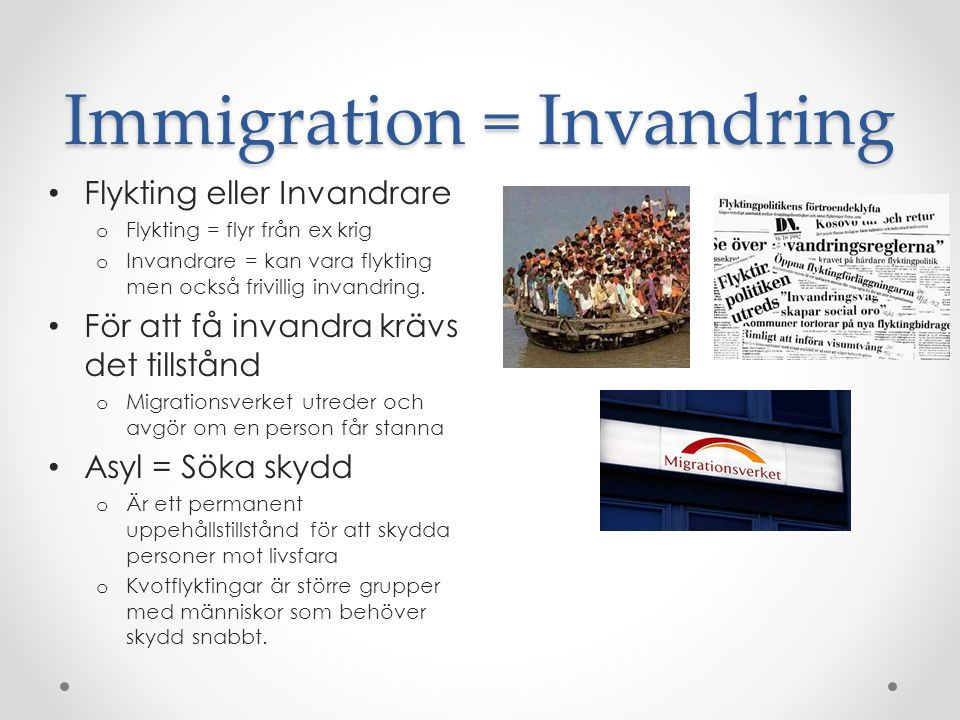 Immigration = Invandring