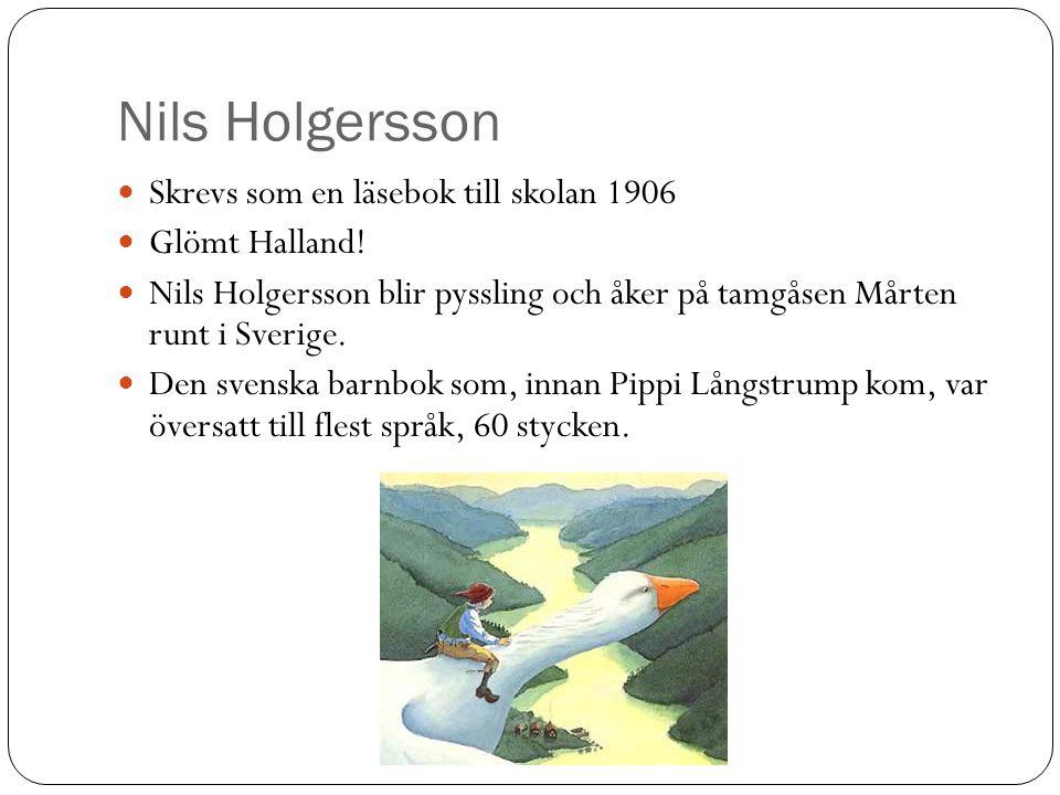 Nils Holgersson Skrevs som en läsebok till skolan 1906 Glömt Halland!