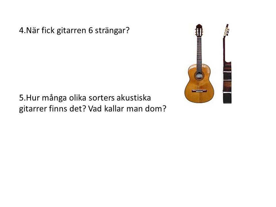 4.När fick gitarren 6 strängar