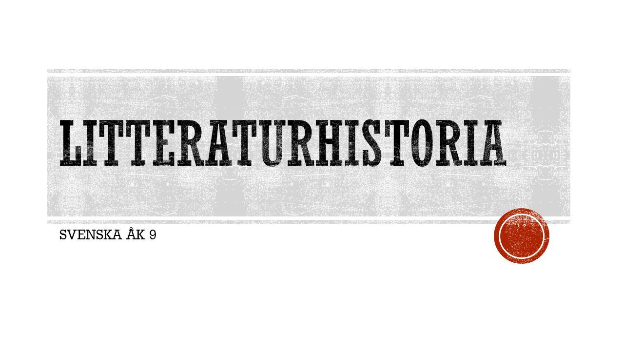 lITTERATURHISTORIA SVENSKA ÅK 9