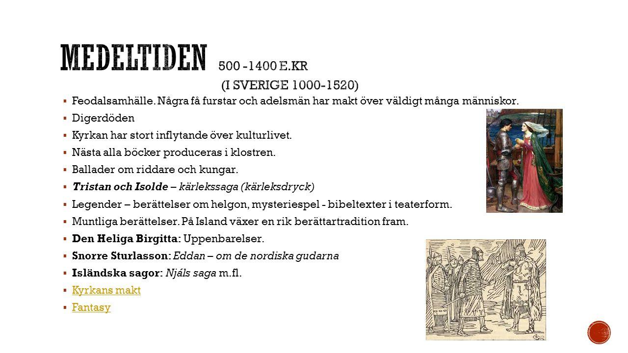 MEDELTIDEN 500 -1400 e.Kr (I Sverige 1000-1520)