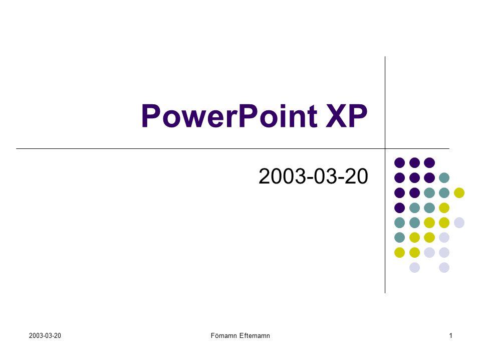 PowerPoint XP 2003-03-20. Börja med att välja formgivningsmall, som i det här fallet heter Nätverk.