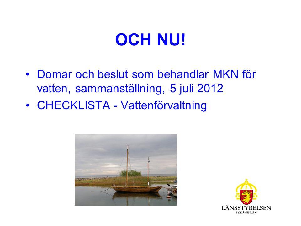 OCH NU. Domar och beslut som behandlar MKN för vatten, sammanställning, 5 juli 2012.