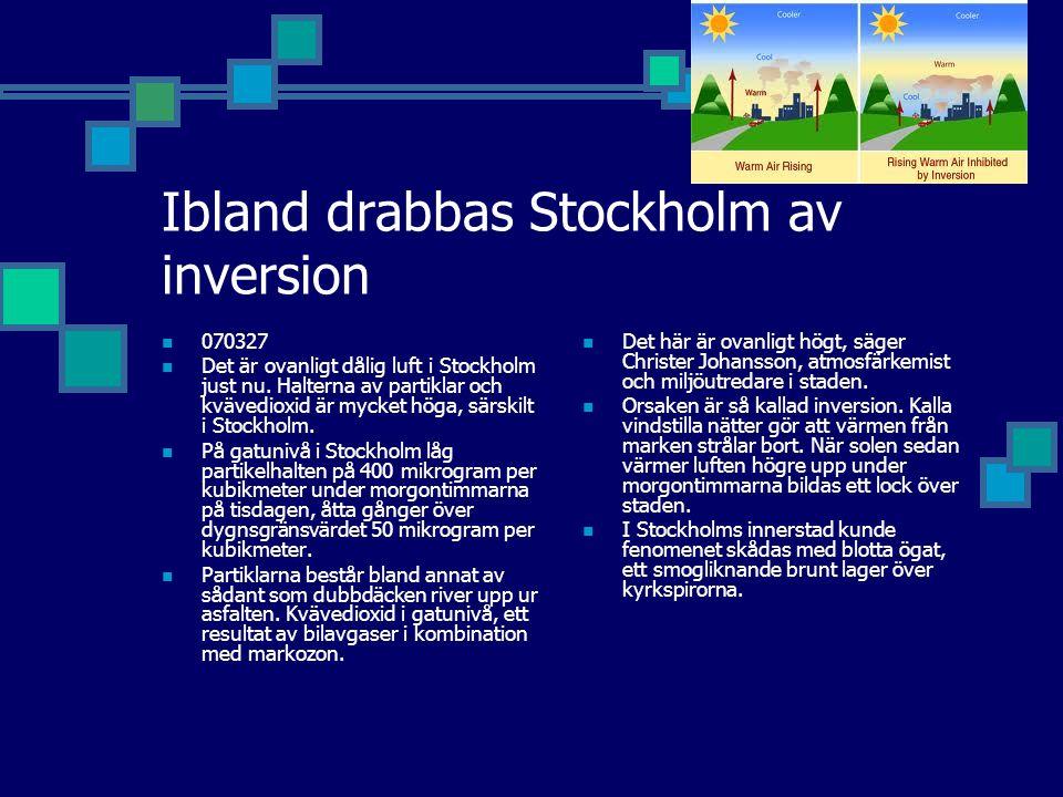 Ibland drabbas Stockholm av inversion