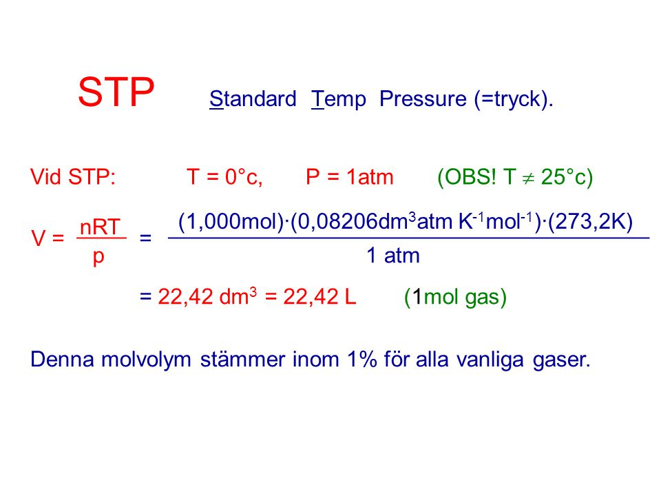 STP Standard Temp Pressure (=tryck).