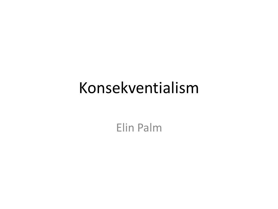 Konsekventialism Elin Palm