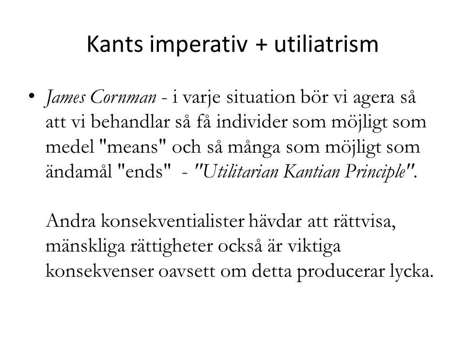 Kants imperativ + utiliatrism