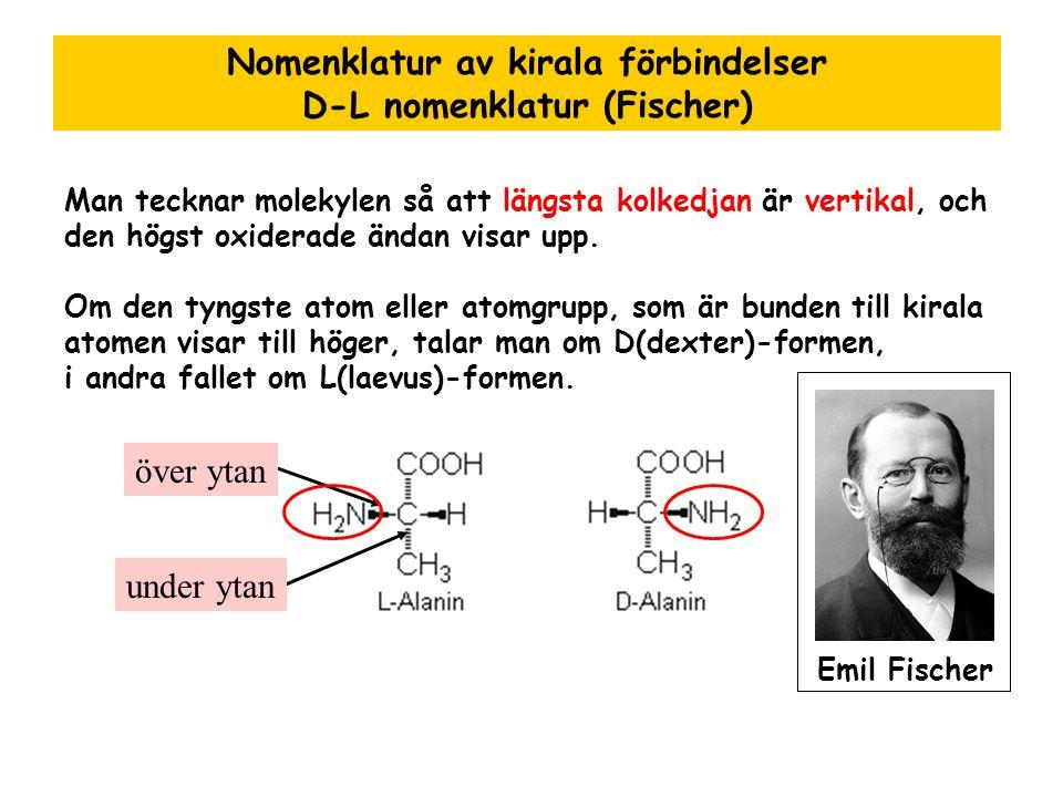 Nomenklatur av kirala förbindelser D-L nomenklatur (Fischer)
