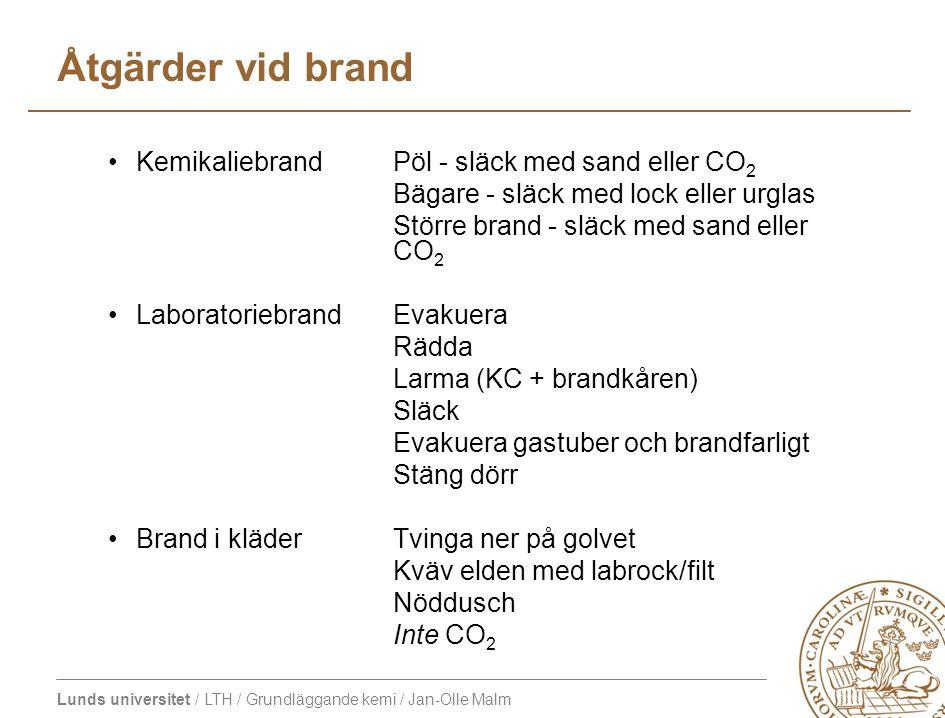 Åtgärder vid brand Kemikaliebrand Pöl - släck med sand eller CO2