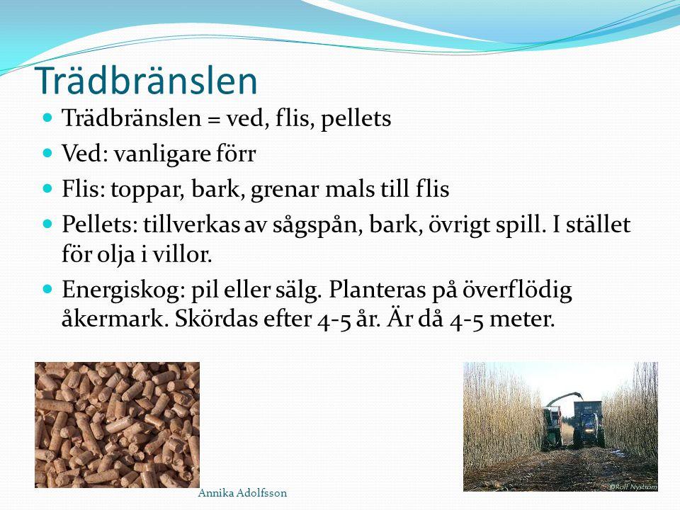Trädbränslen Trädbränslen = ved, flis, pellets Ved: vanligare förr