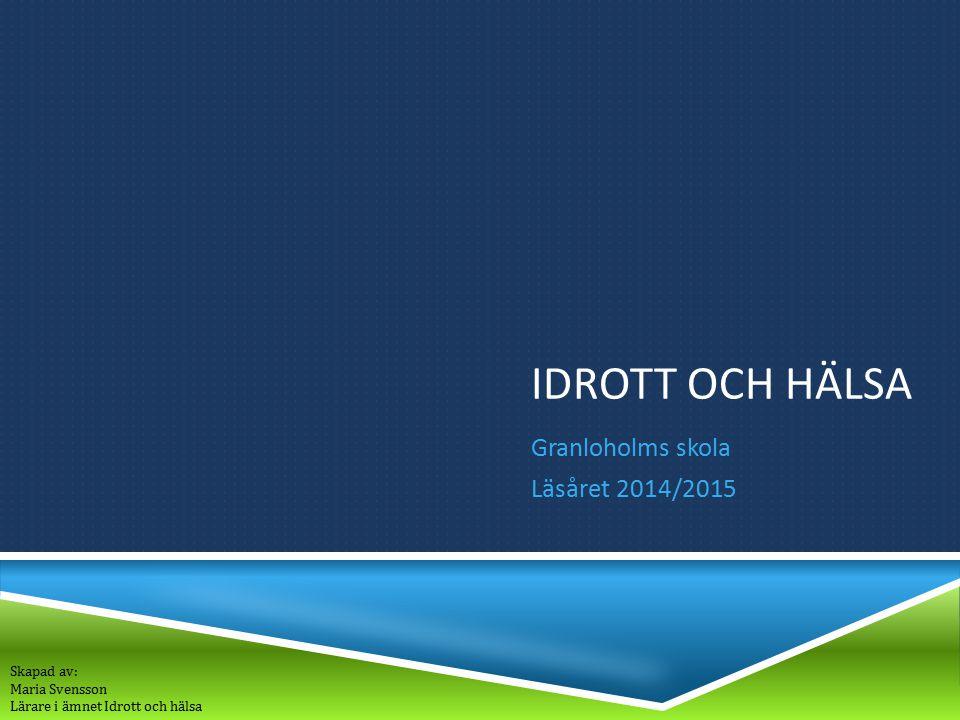 Granloholms skola Läsåret 2014/2015