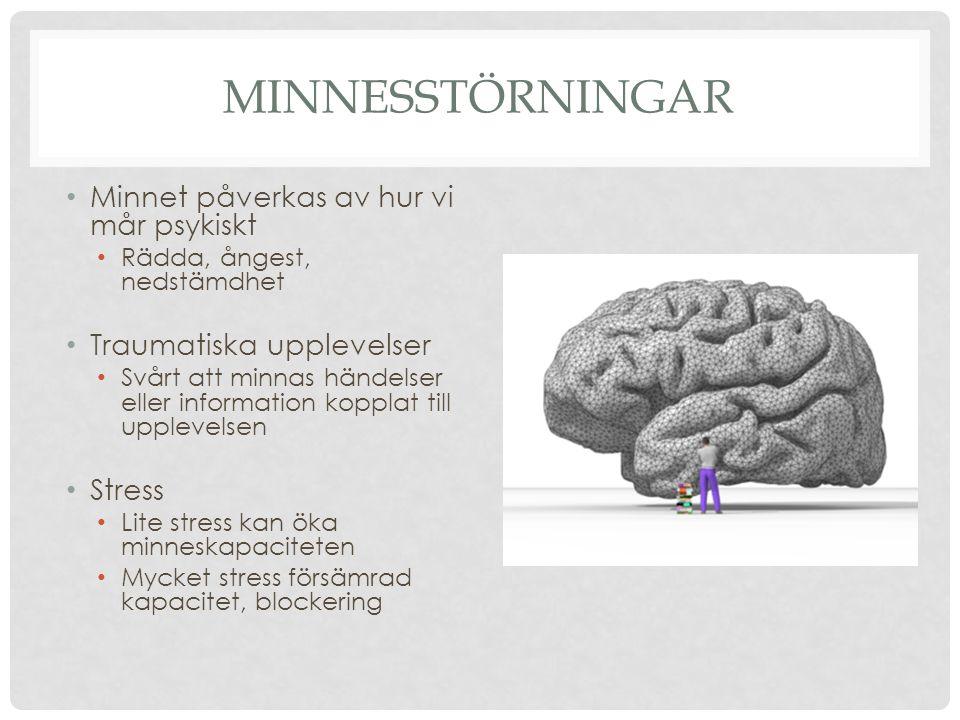 Minnesstörningar Minnet påverkas av hur vi mår psykiskt