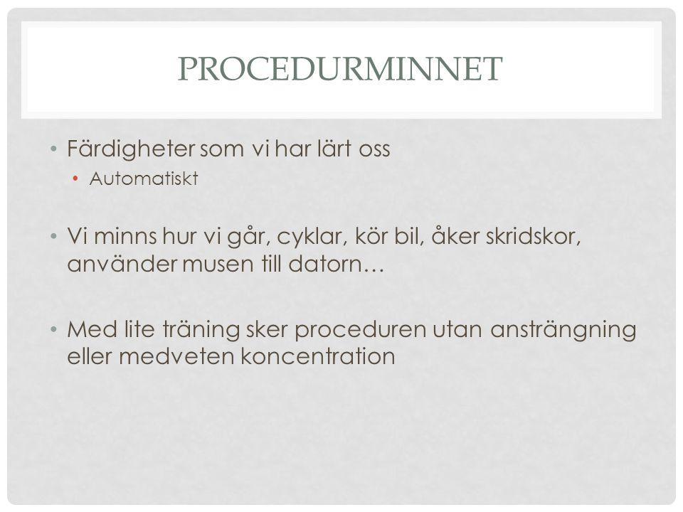 Procedurminnet Färdigheter som vi har lärt oss