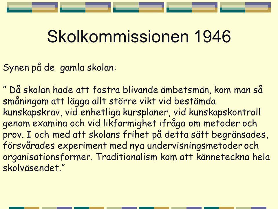 Skolkommissionen 1946 Synen på de gamla skolan: