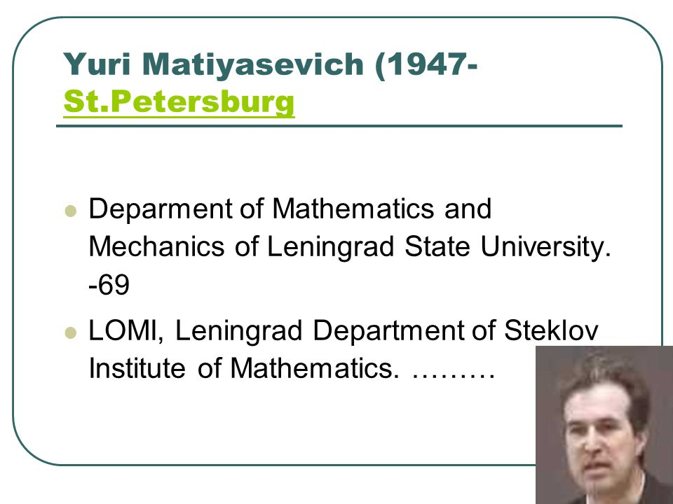 Yuri Matiyasevich (1947- St.Petersburg