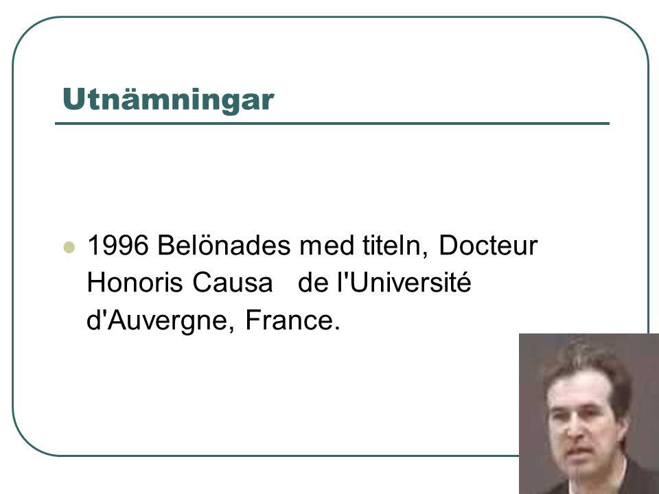 Utnämningar 1996 Belönades med titeln, Docteur Honoris Causa de l Université d Auvergne, France.