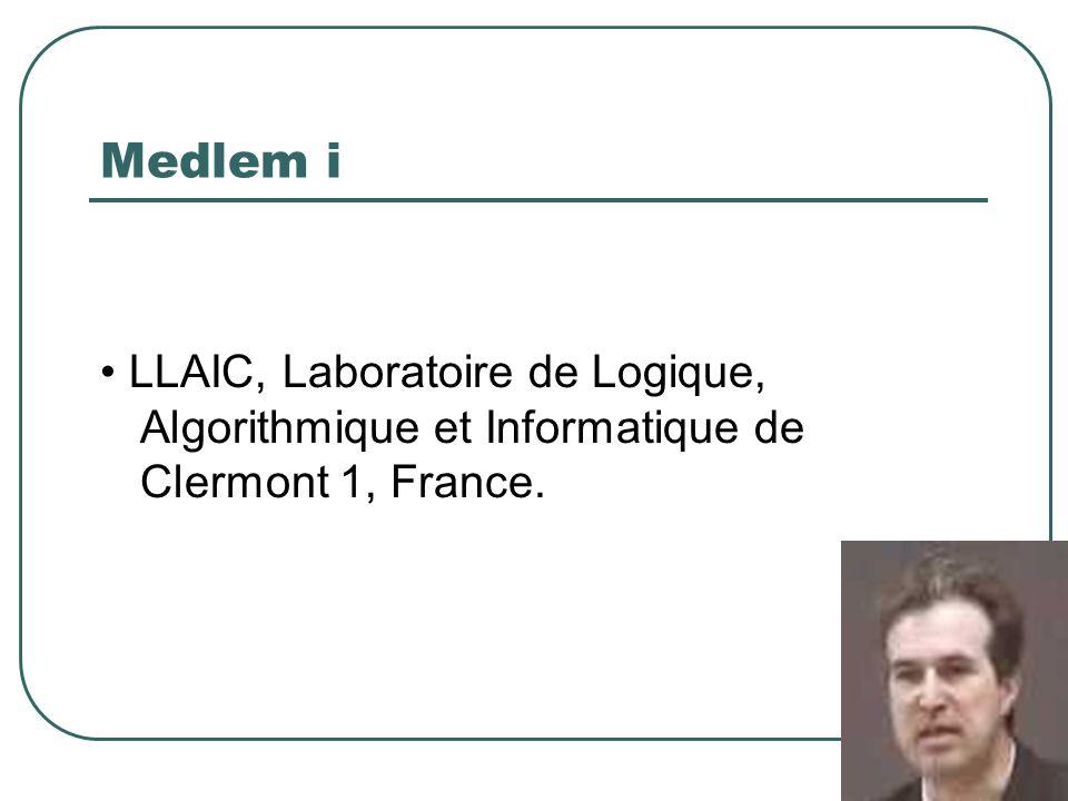 Medlem i • LLAIC, Laboratoire de Logique, Algorithmique et Informatique de Clermont 1, France.