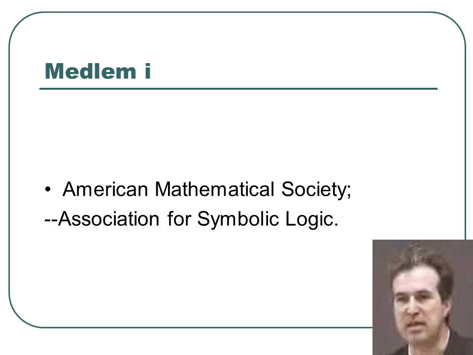 Medlem i • American Mathematical Society;