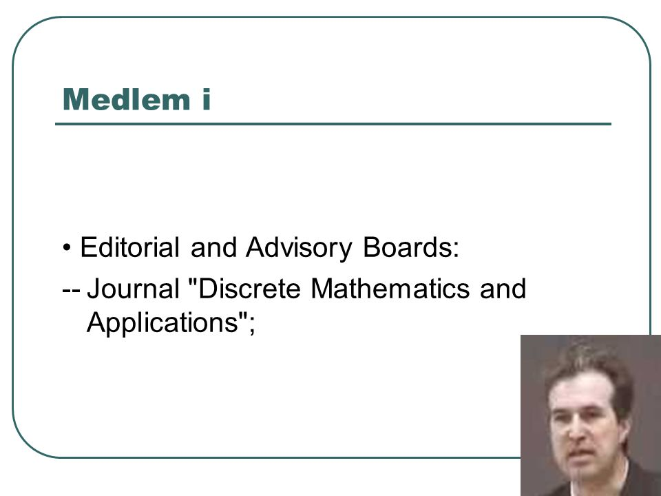 Medlem i • Editorial and Advisory Boards: