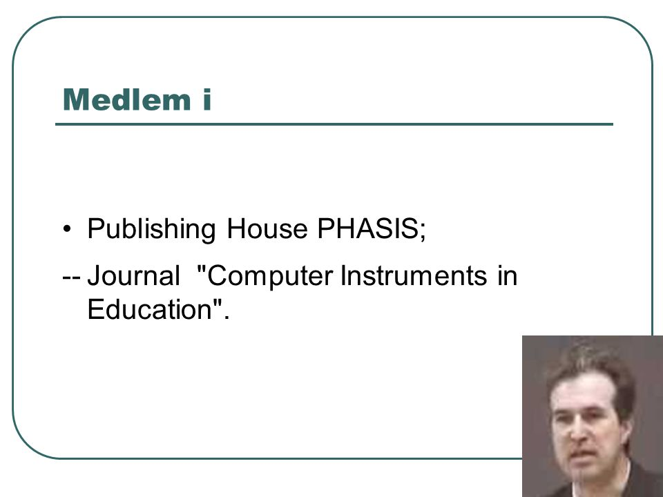 Medlem i • Publishing House PHASIS;