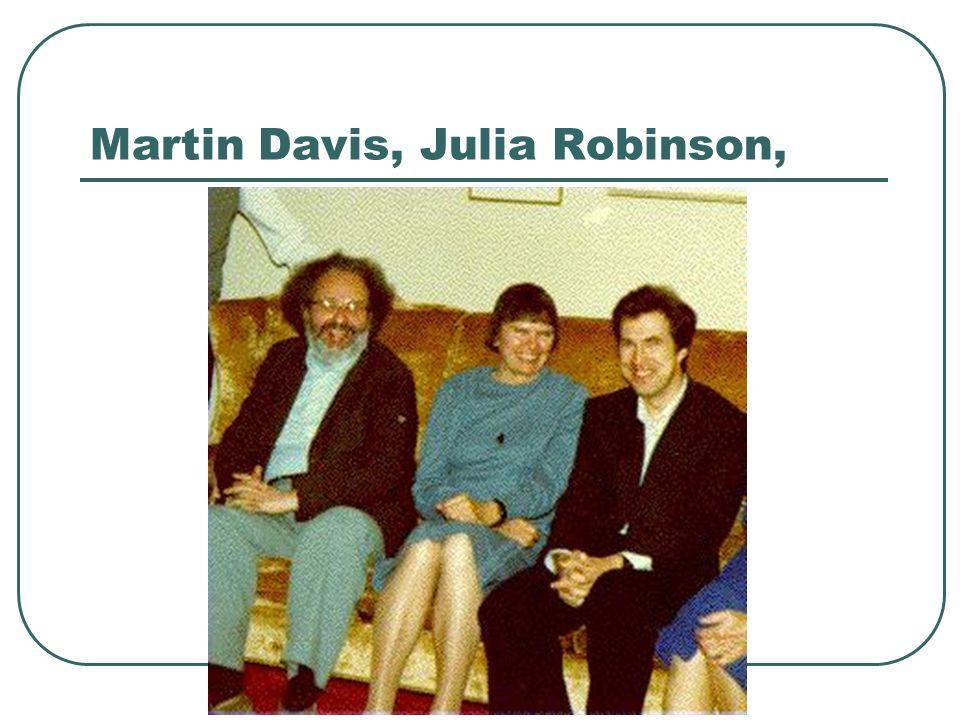 Martin Davis, Julia Robinson,