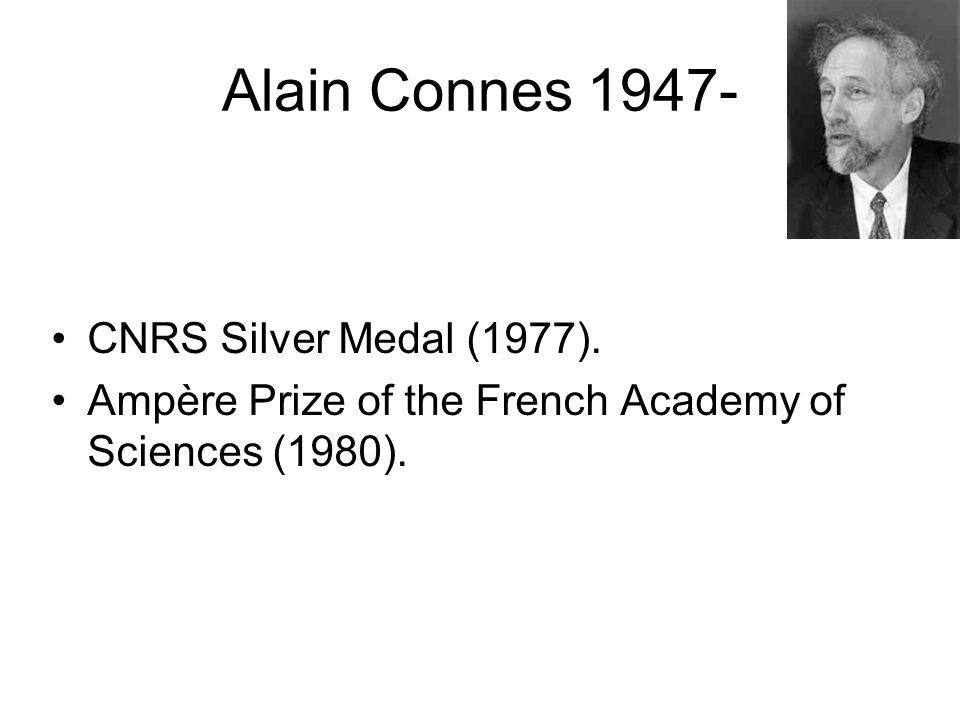 Alain Connes 1947- CNRS Silver Medal (1977).