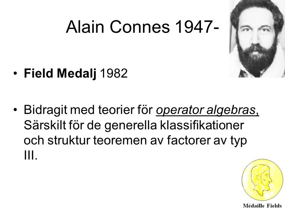Alain Connes 1947- Field Medalj 1982