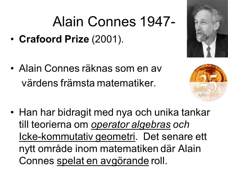 Alain Connes 1947- Crafoord Prize (2001).