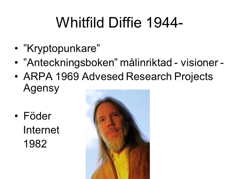 Whitfild Diffie 1944- Kryptopunkare