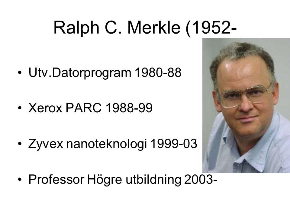 Ralph C. Merkle (1952- Utv.Datorprogram 1980-88 Xerox PARC 1988-99