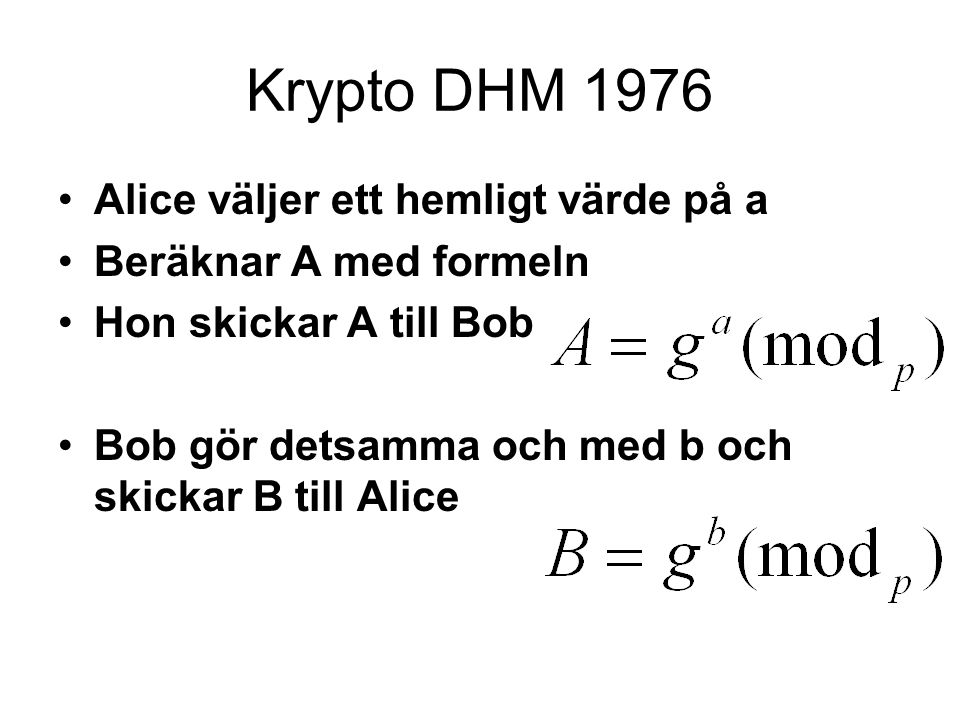 Krypto DHM 1976 Alice väljer ett hemligt värde på a