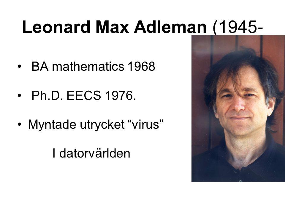 Leonard Max Adleman (1945- BA mathematics 1968 Ph.D. EECS 1976.