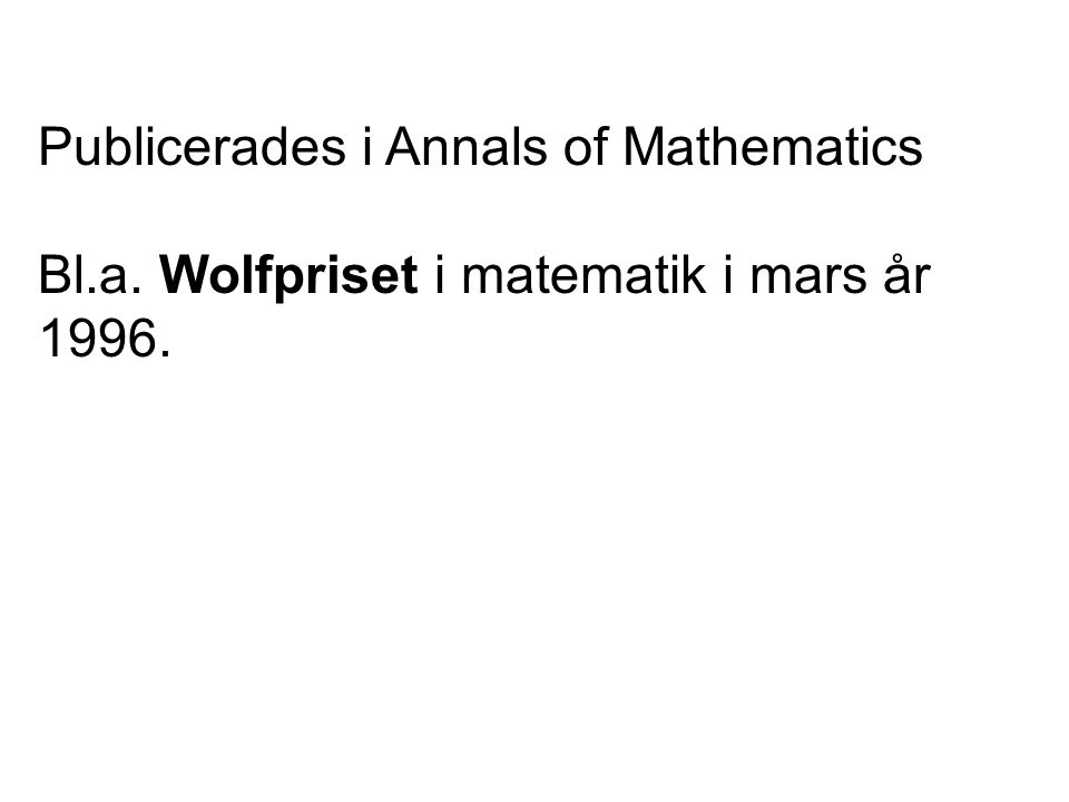 Publicerades i Annals of Mathematics