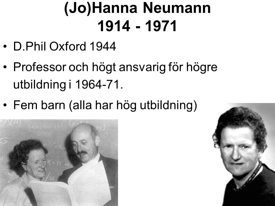 (Jo)Hanna Neumann 1914 - 1971 D.Phil Oxford 1944
